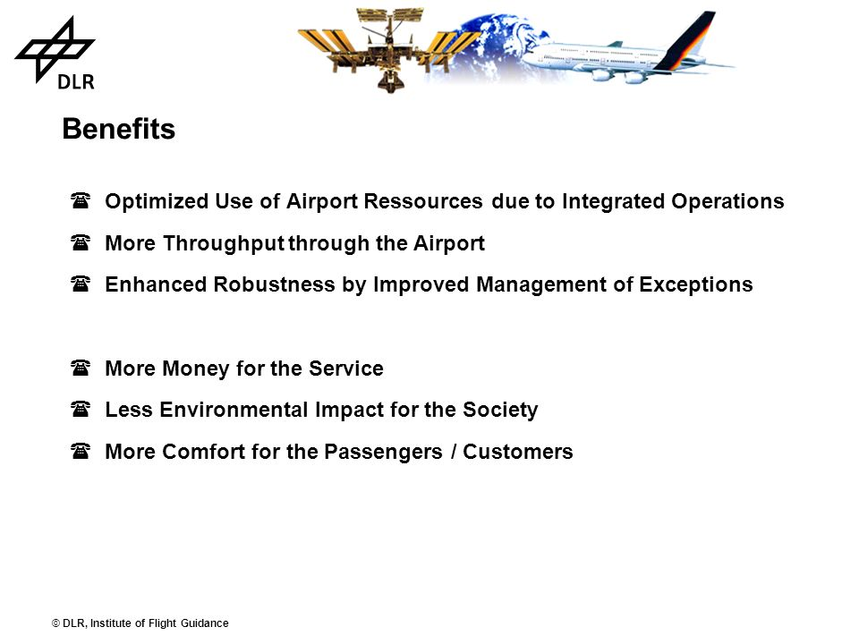Benefits Optimized Use of Airport Ressources due to Integrated Operations. More Throughput through the Airport.