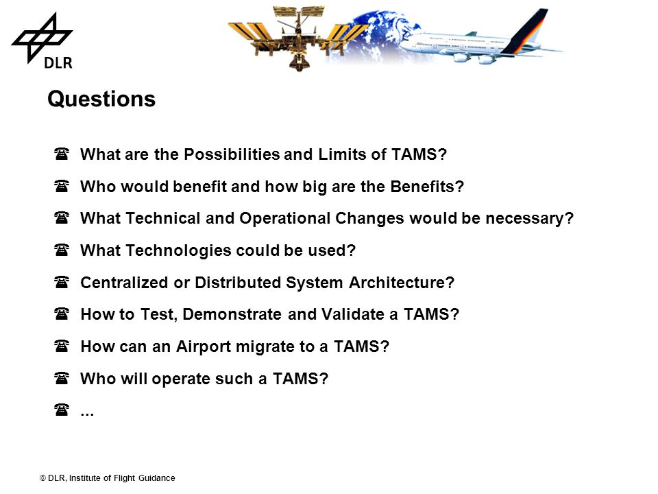 Questions What are the Possibilities and Limits of TAMS