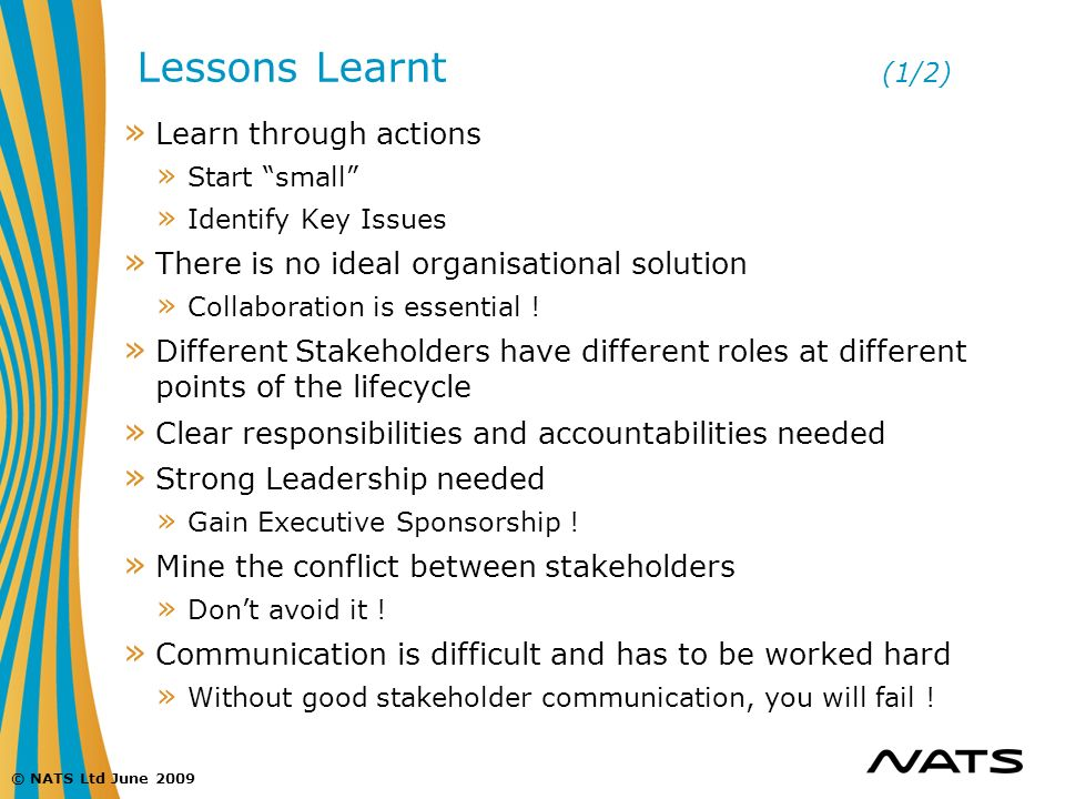 Lessons Learnt (1/2) Learn through actions