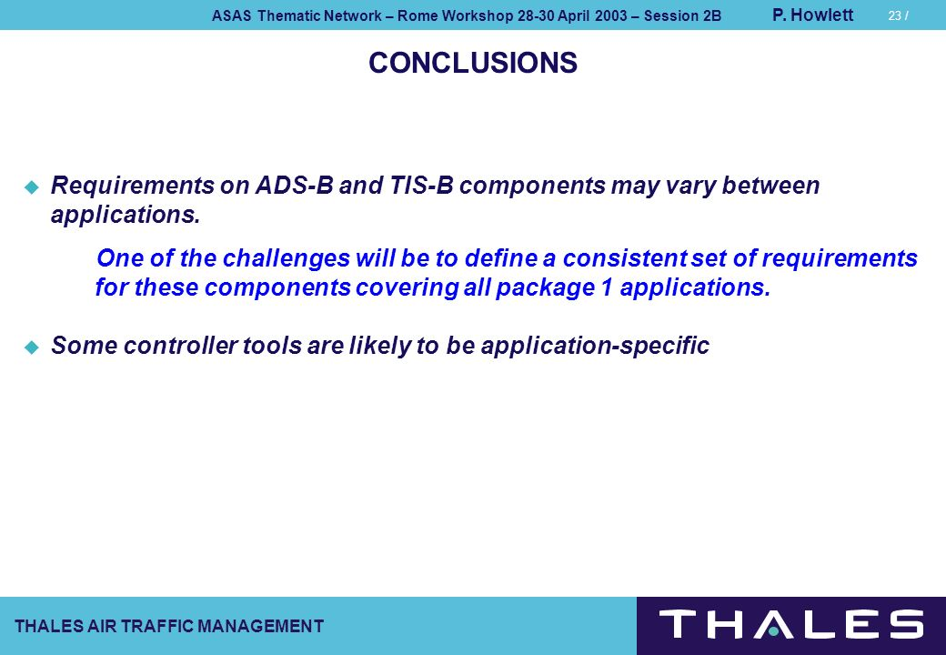 CONCLUSIONS Requirements on ADS-B and TIS-B components may vary between applications.