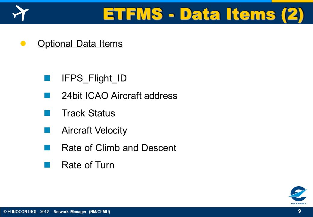 ETFMS - Data Items (2) Optional Data Items IFPS_Flight_ID