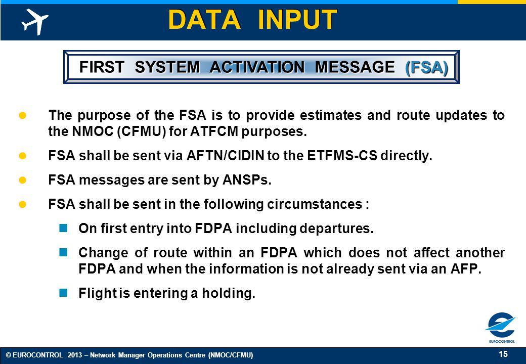 FIRST SYSTEM ACTIVATION MESSAGE (FSA)