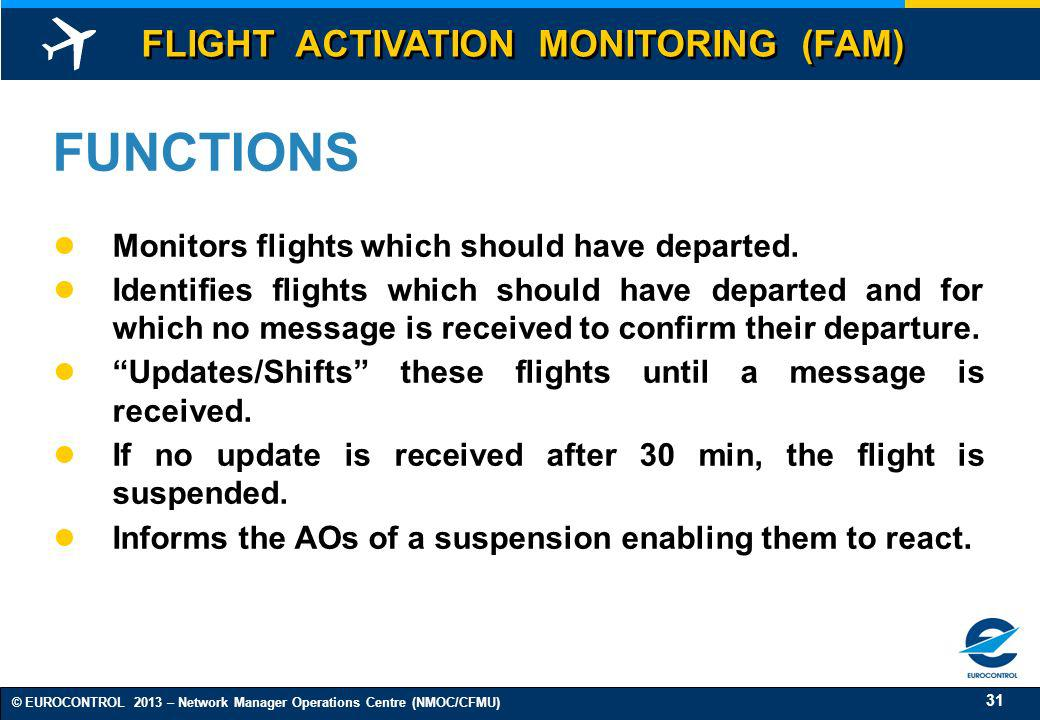FUNCTIONS FLIGHT ACTIVATION MONITORING (FAM)