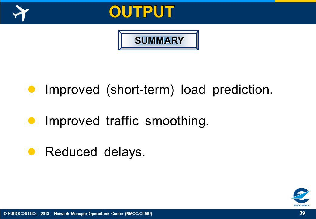 OUTPUT Improved (short-term) load prediction.