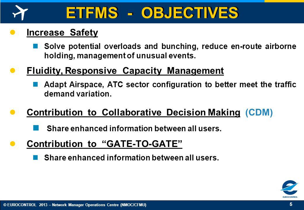 ETFMS - OBJECTIVES Increase Safety