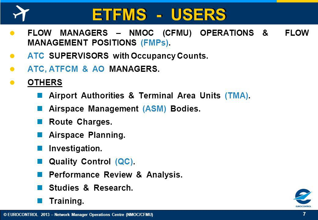 ETFMS - USERS FLOW MANAGERS – NMOC (CFMU) OPERATIONS & FLOW MANAGEMENT POSITIONS (FMPs). ATC SUPERVISORS with Occupancy Counts.