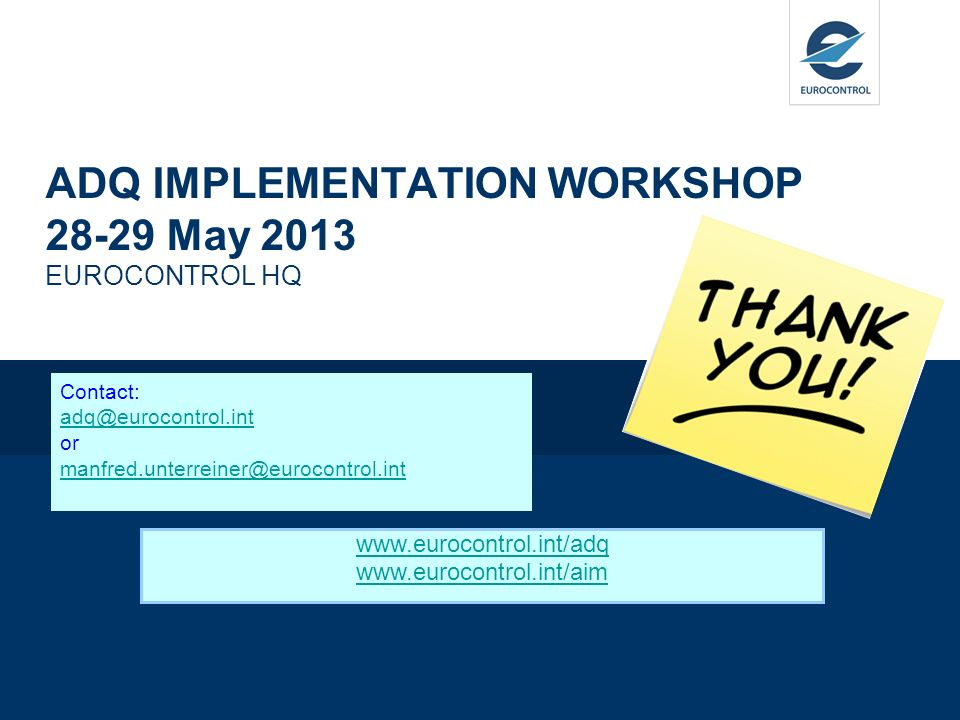 ADQ IMPLEMENTATION WORKSHOP 28-29 May 2013 EUROCONTROL HQ
