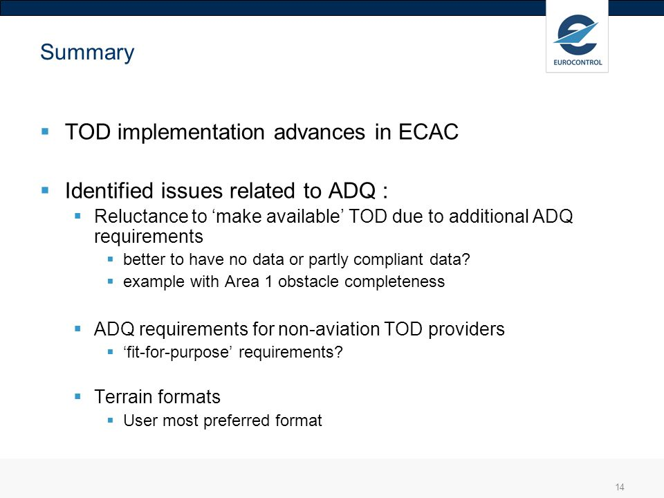TOD implementation advances in ECAC Identified issues related to ADQ :
