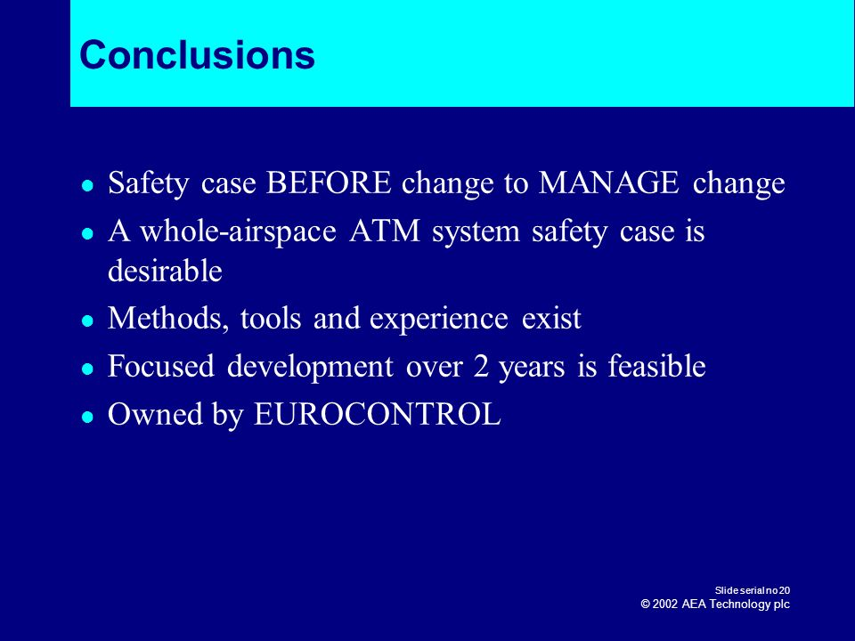 Conclusions Safety case BEFORE change to MANAGE change