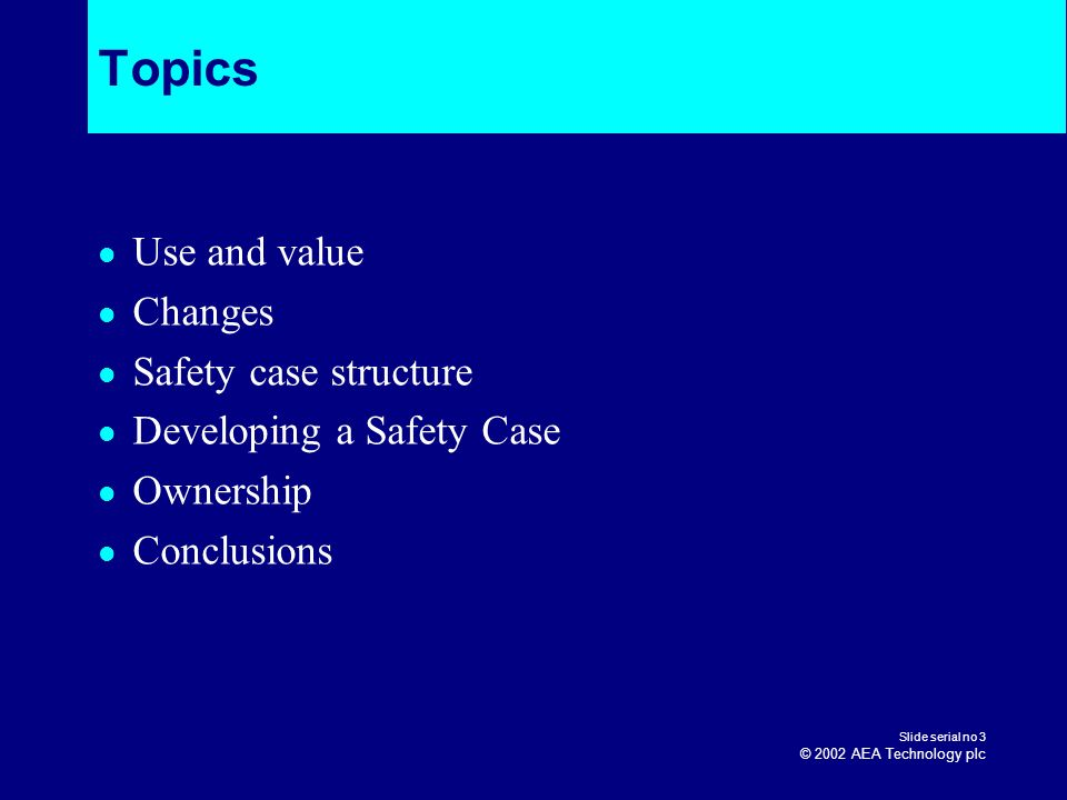 Topics Use and value Changes Safety case structure