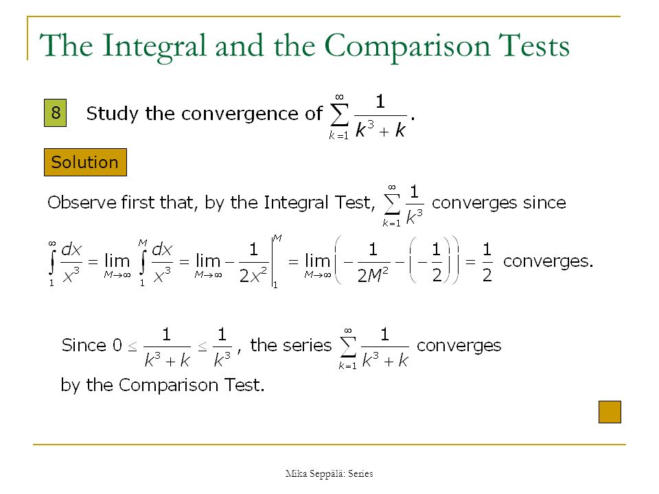 The Integral and the Comparison Tests