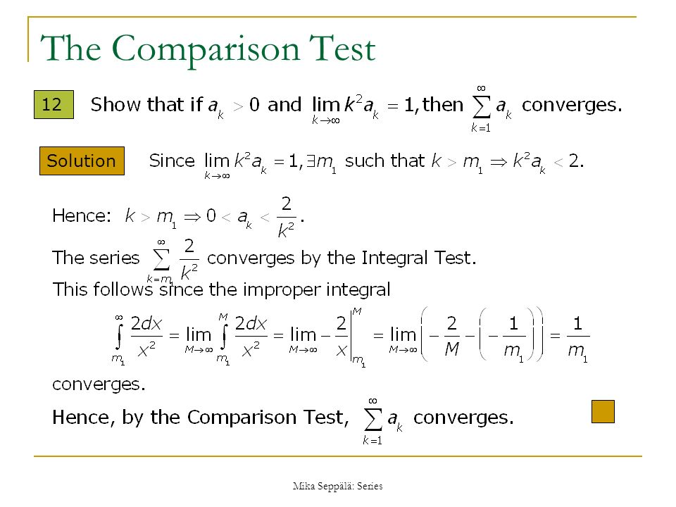 The Comparison Test 12 Solution Mika Seppälä: Series