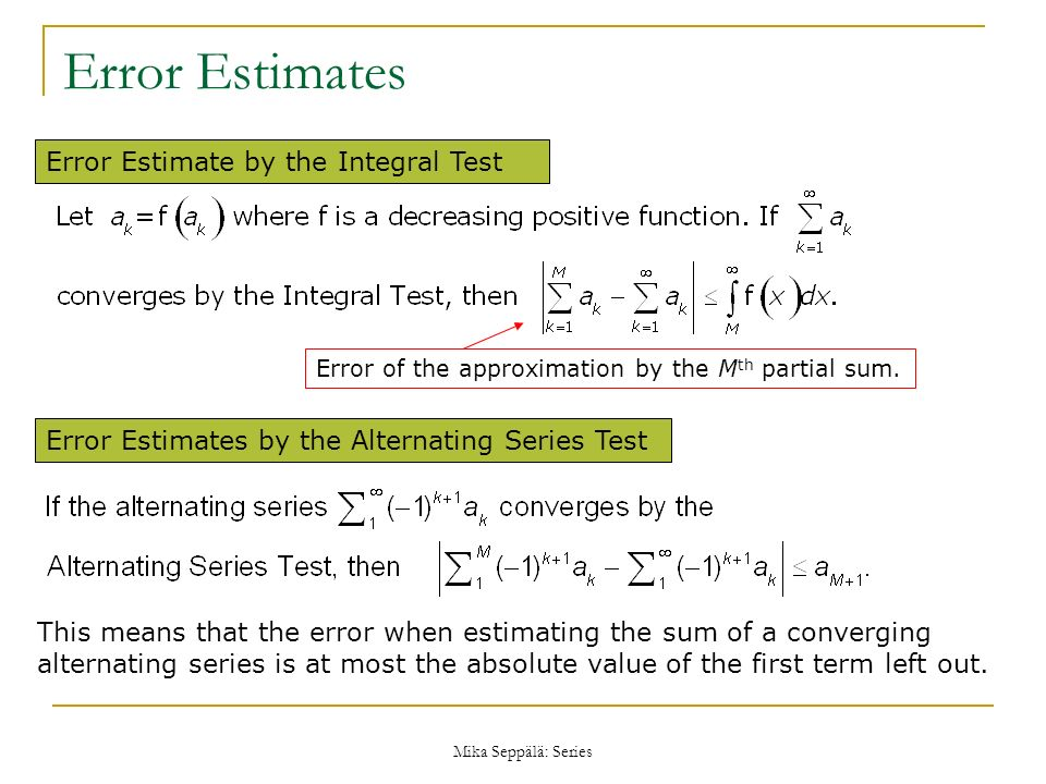 Error Estimates Error Estimate by the Integral Test