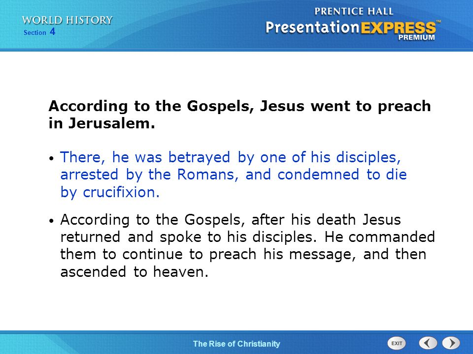 According to the Gospels, Jesus went to preach in Jerusalem.