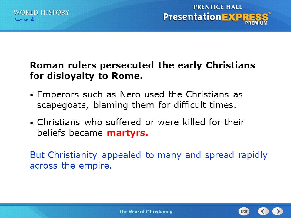 Roman rulers persecuted the early Christians for disloyalty to Rome.