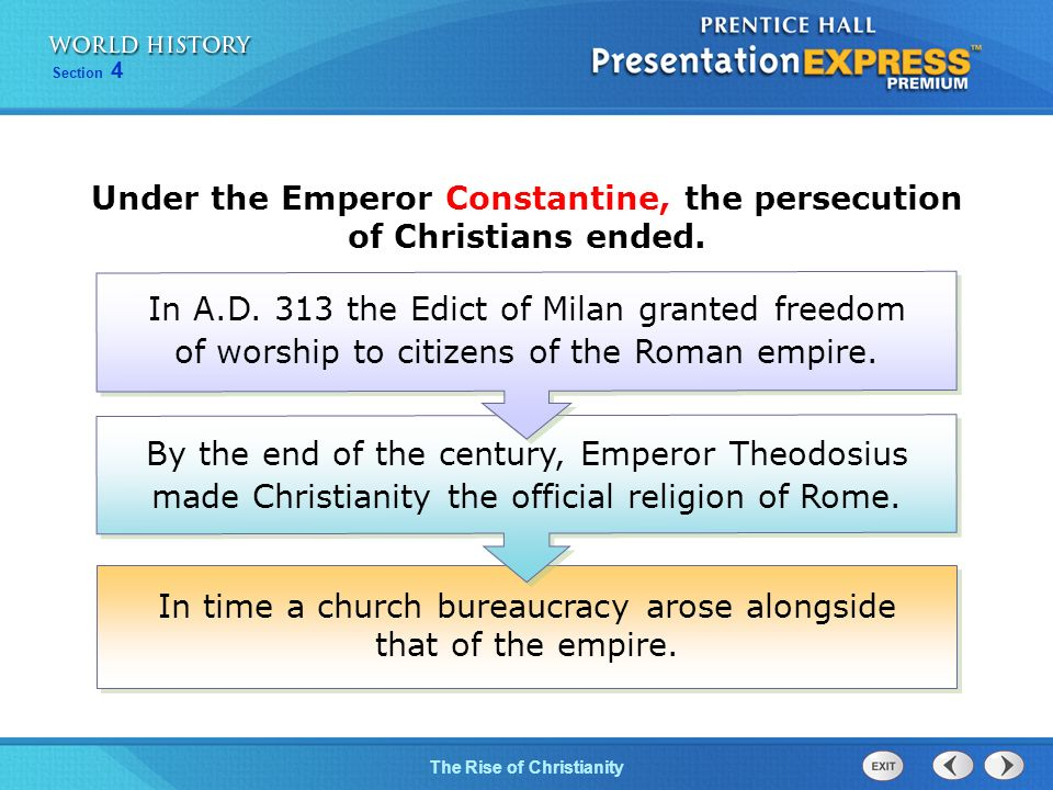 Under the Emperor Constantine, the persecution of Christians ended.