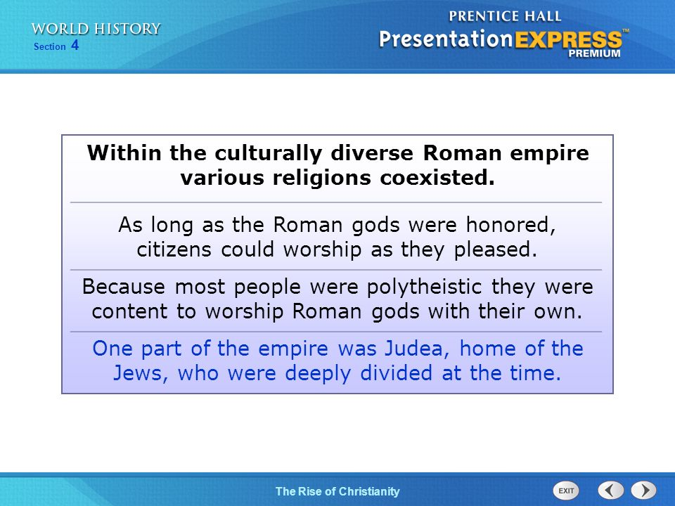 Within the culturally diverse Roman empire various religions coexisted.