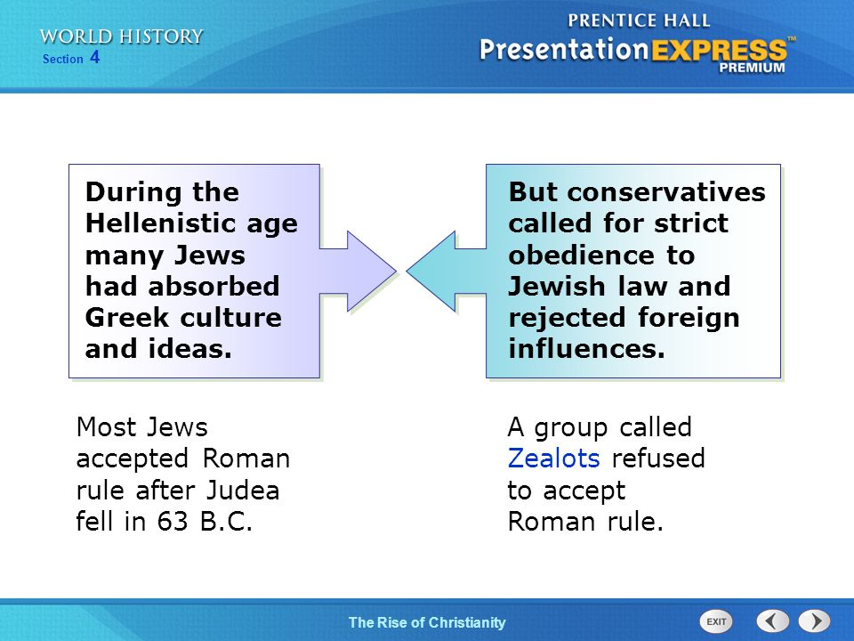 During the Hellenistic age many Jews had absorbed Greek culture and ideas.