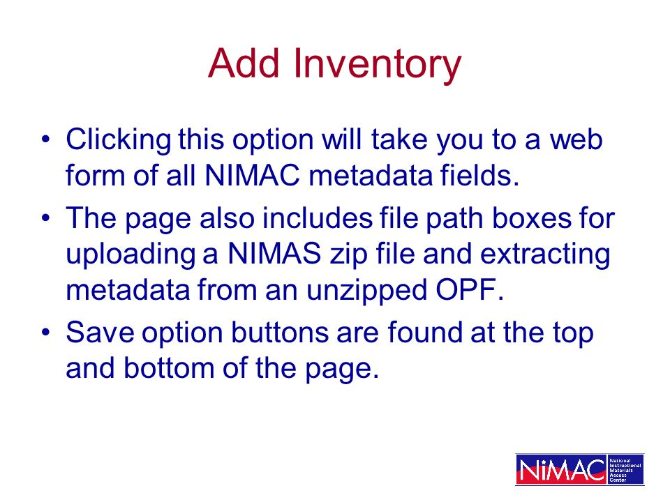 Add Inventory Clicking this option will take you to a web form of all NIMAC metadata fields.