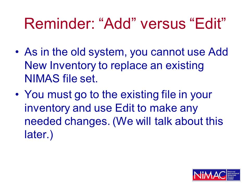 Reminder: Add versus Edit