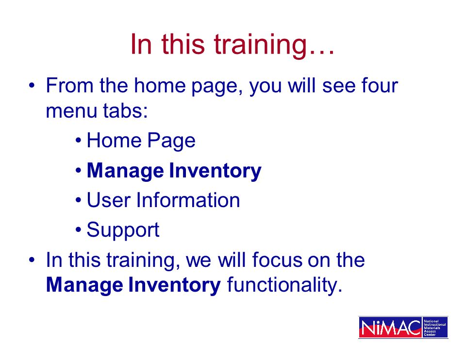 In this training… From the home page, you will see four menu tabs: