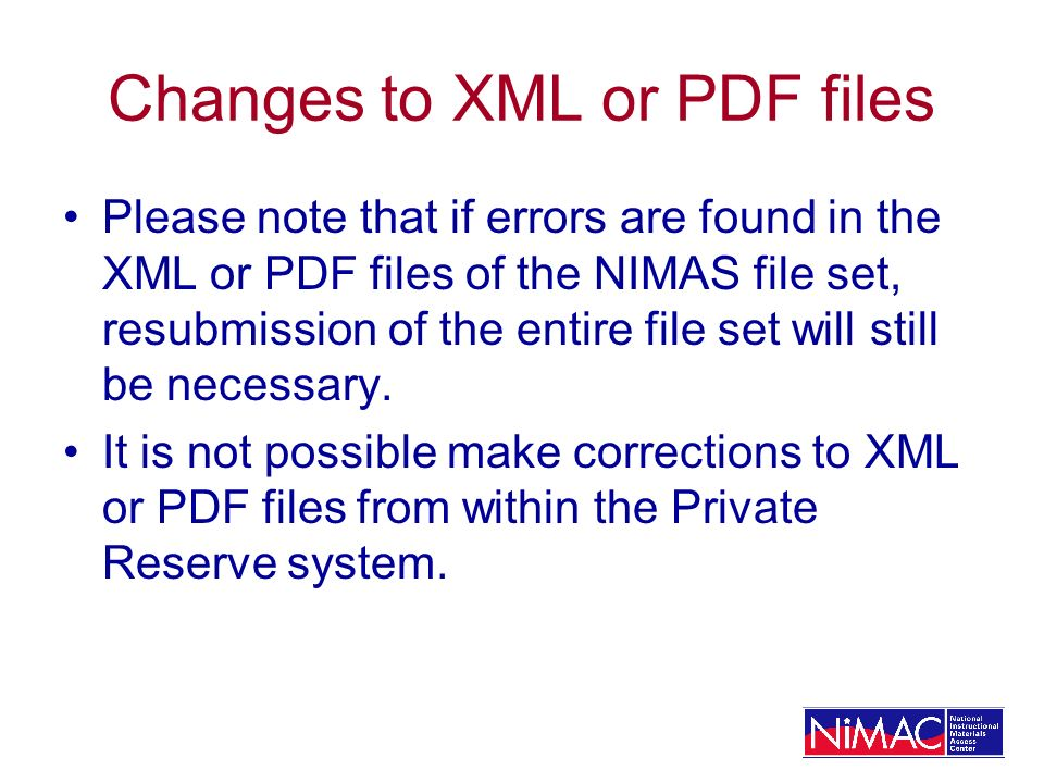 Changes to XML or PDF files