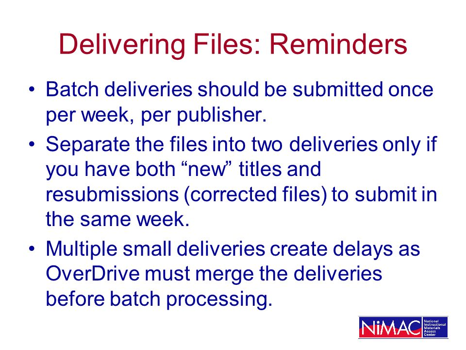 Delivering Files: Reminders