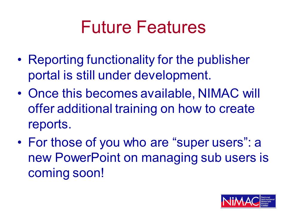 Future Features Reporting functionality for the publisher portal is still under development.