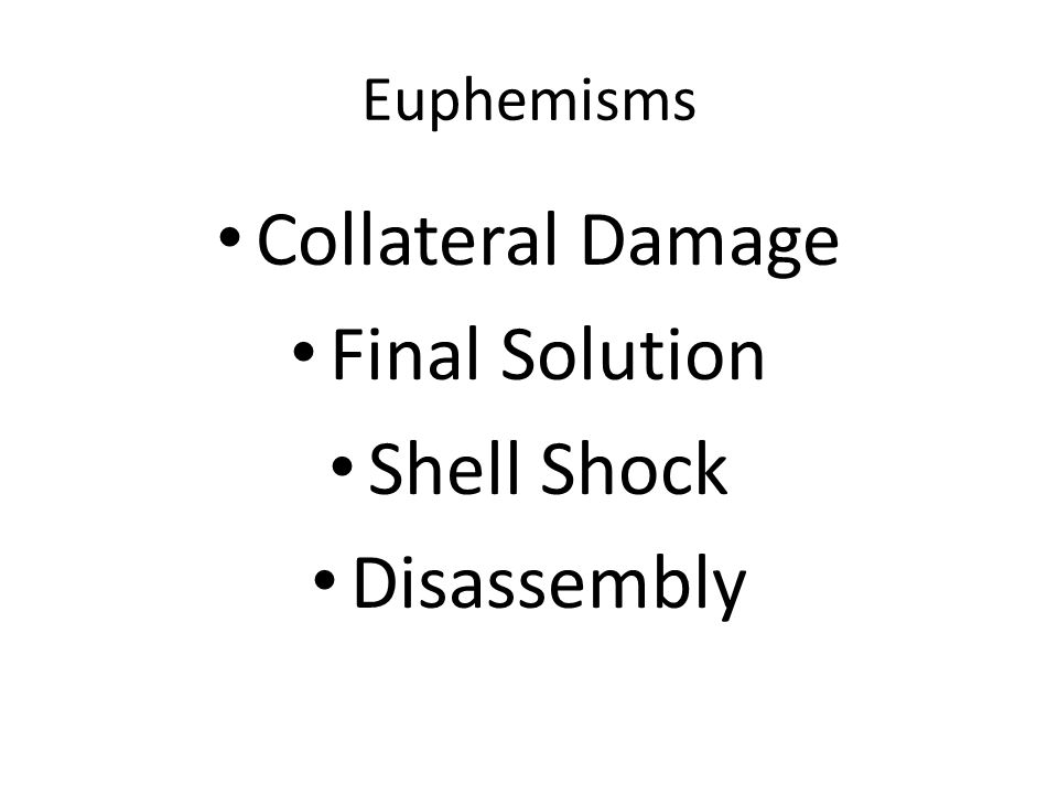 Euphemisms Collateral Damage Final Solution Shell Shock Disassembly