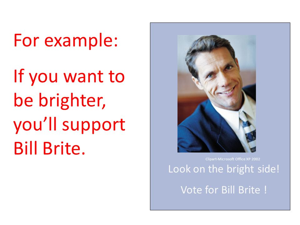 If you want to be brighter, you'll support Bill Brite.