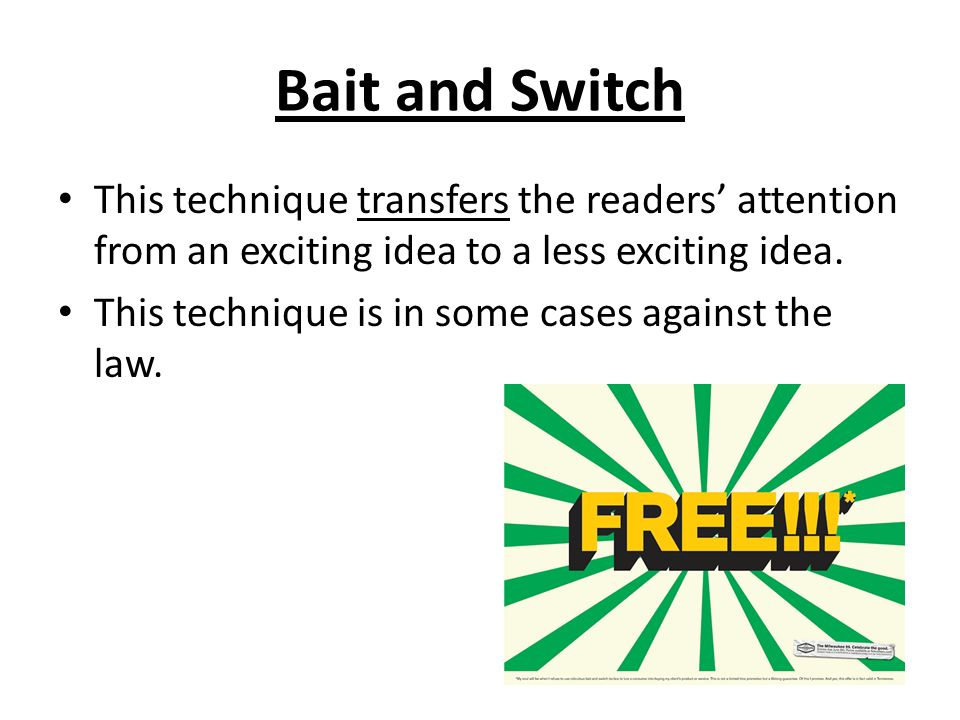 Bait and Switch This technique transfers the readers' attention from an exciting idea to a less exciting idea.
