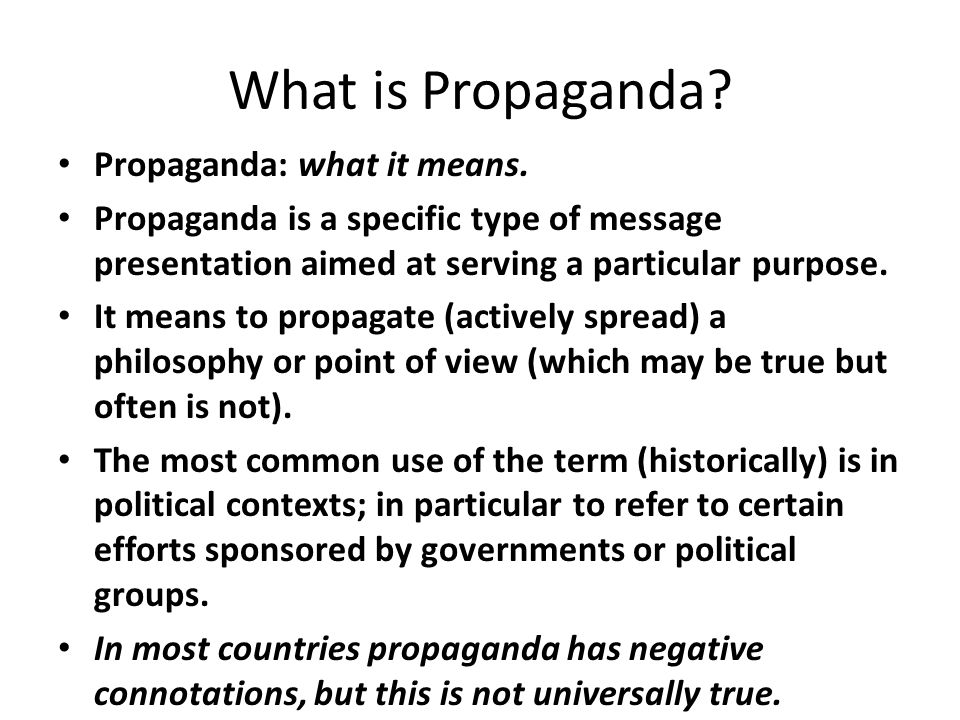 What is Propaganda Propaganda: what it means.