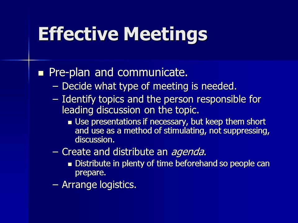 Effective Meetings Pre-plan and communicate.