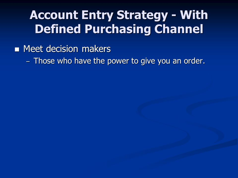 Account Entry Strategy - With Defined Purchasing Channel