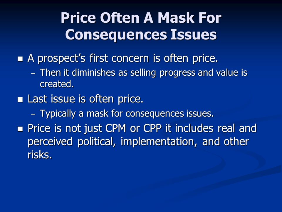 Price Often A Mask For Consequences Issues