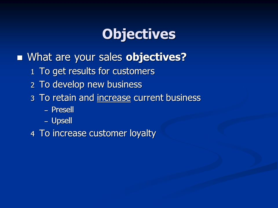 Objectives What are your sales objectives