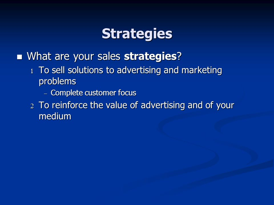 Strategies What are your sales strategies