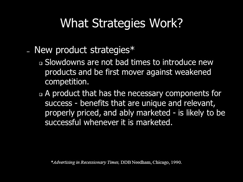 What Strategies Work New product strategies*