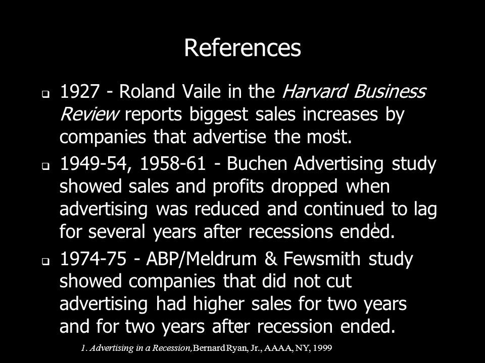 References 1927 - Roland Vaile in the Harvard Business Review reports biggest sales increases by companies that advertise the most.