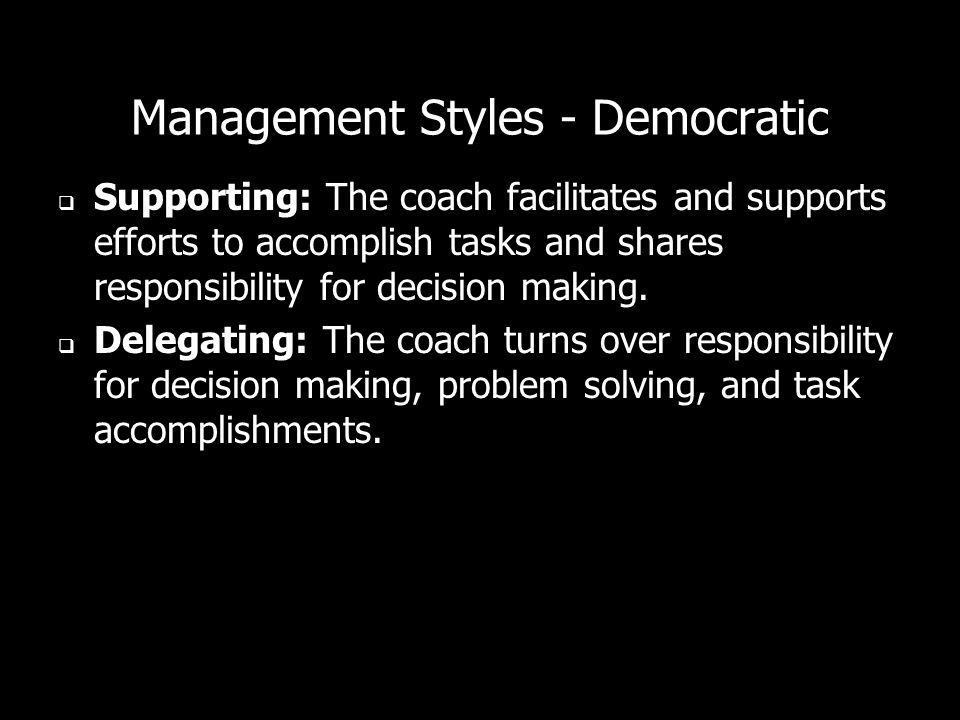 Management Styles - Democratic