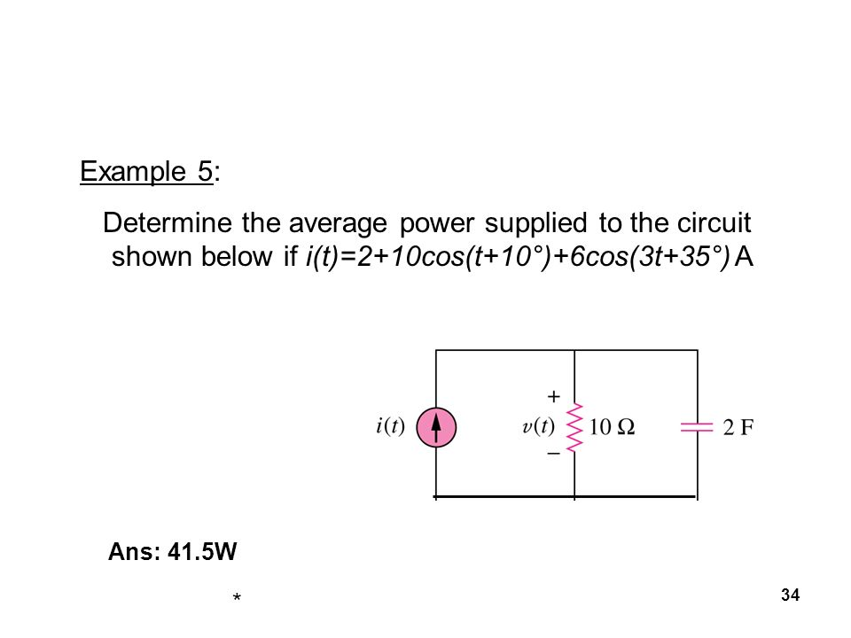 Example 5: Determine the average power supplied to the circuit shown below if i(t)=2+10cos(t+10°)+6cos(3t+35°) A.