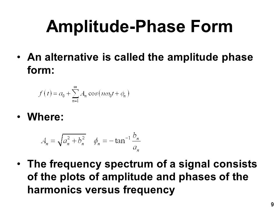 Amplitude-Phase Form An alternative is called the amplitude phase form: Where: