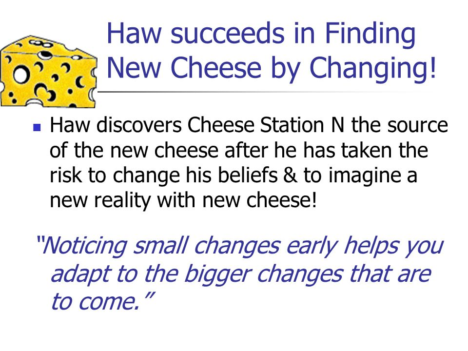 Haw succeeds in Finding New Cheese by Changing!