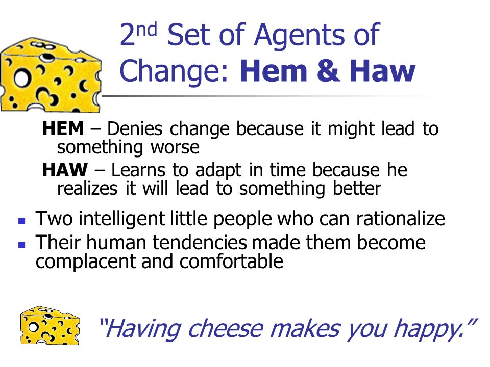 2nd Set of Agents of Change: Hem & Haw