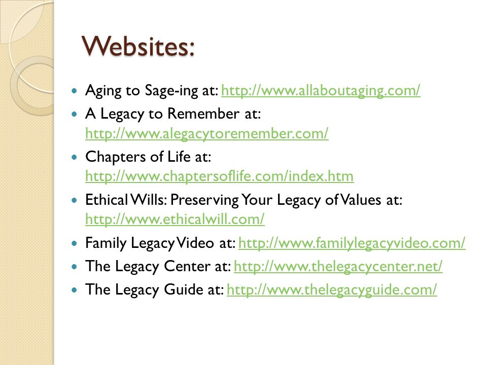Websites: Aging to Sage-ing at: http://www.allaboutaging.com/
