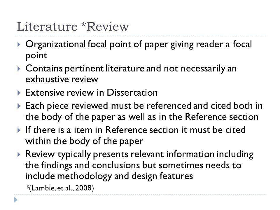 Literature *Review Organizational focal point of paper giving reader a focal point.