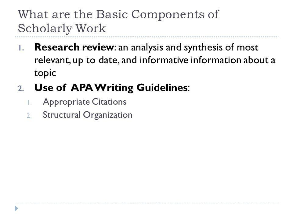 What are the Basic Components of Scholarly Work