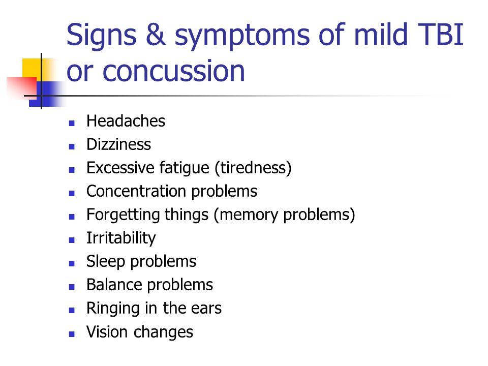 Signs & symptoms of mild TBI or concussion