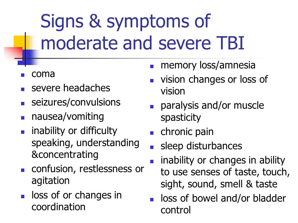 Signs & symptoms of moderate and severe TBI