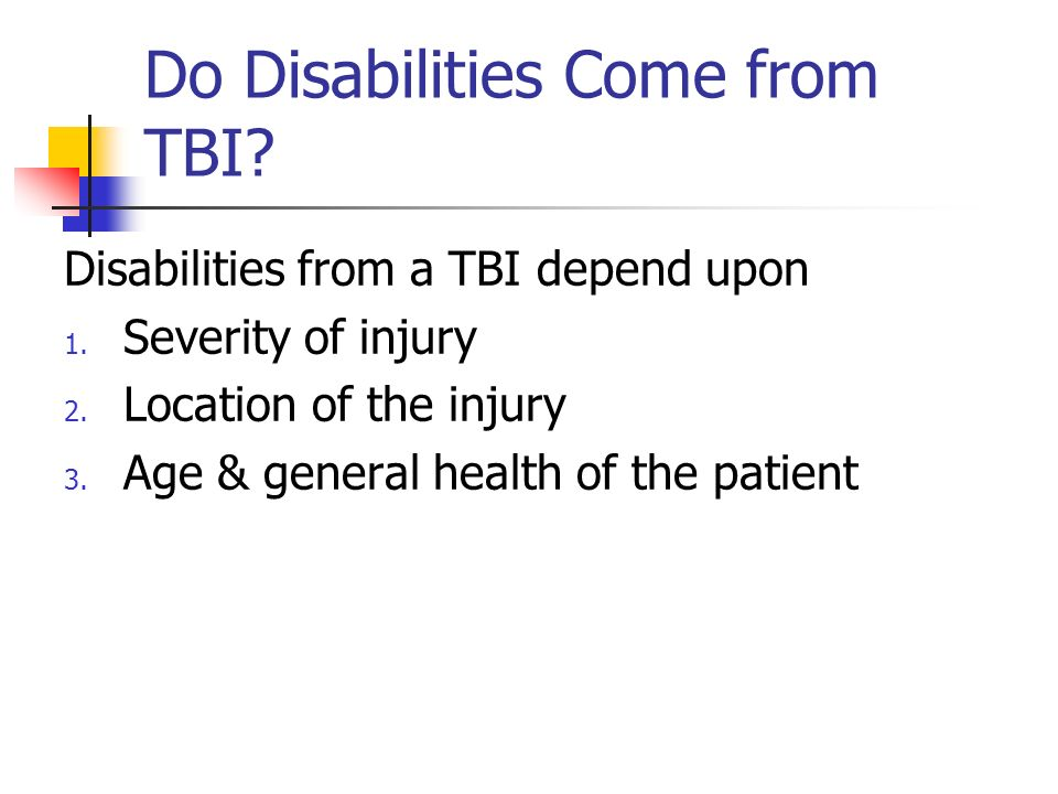 Do Disabilities Come from TBI